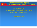 25th Anniversary of The Establishment of The IEA Solar Heating and Cooling Agreement